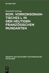Cover Rom. vorkonsonantisches L in den heutigen französischen Mundarten