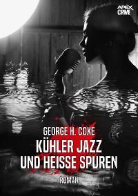 Cover KÜHLER JAZZ UND HEISSE SPUREN