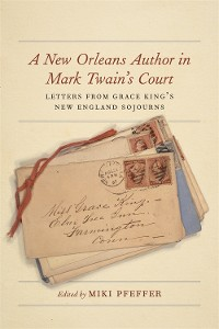 Cover A New Orleans Author in Mark Twain's Court