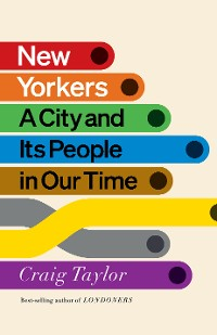 Cover New Yorkers: A City and Its People in Our Time