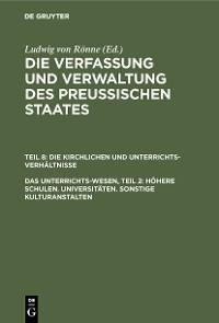 Cover Das Unterrichts-Wesen, Teil 2: Höhere Schulen. Universitäten. Sonstige Kulturanstalten