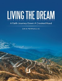 Cover Living the Dream: A Faith Journey Down a Crooked Road