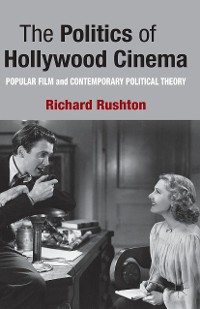 Cover The Politics of Hollywood Cinema