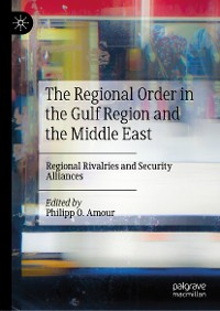 Cover The Regional Order in the Gulf Region and the Middle East