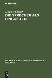 Cover Die Sprecher als Linguisten