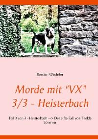 "Cover Morde mit ""VX""   3/3 - Heisterbach"