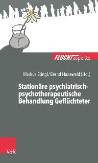 Cover Stationäre psychiatrisch-psychotherapeutische Behandlung Geflüchteter