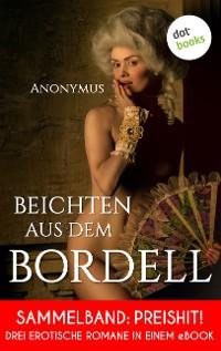 Cover Beichten aus dem Bordell: Drei erotische Romane in einem eBook