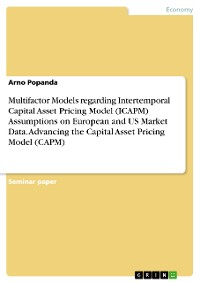 Cover Multifactor Models regarding Intertemporal Capital Asset Pricing Model (ICAPM) Assumptions on European and US Market Data. Advancing the Capital Asset Pricing Model (CAPM)