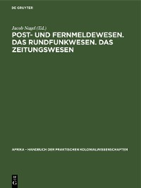 Cover Post- und Fernmeldewesen. Das Rundfunkwesen. Das Zeitungswesen