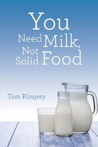 Cover You Need Milk, Not Solid Food