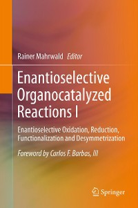 Cover Enantioselective Organocatalyzed Reactions I