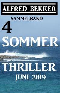 Cover Sammelband 4 Alfred Bekker Sommer Thriller Juni 2019