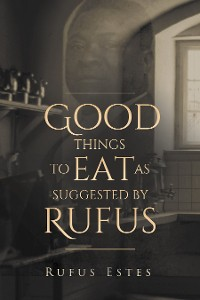 Cover Good Things to Eat As Suggested by Rufus