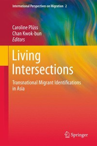 Cover Living Intersections: Transnational Migrant Identifications in Asia