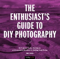 Cover Enthusiast's Guide to DIY Photography