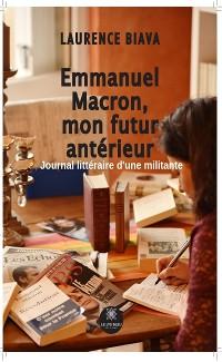 Cover Emmanuel Macron,  mon futur antérieur