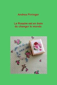 Cover Le Rosaire est en train de changer le monde