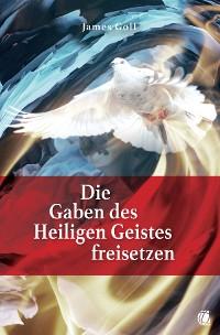 Cover Die Gaben des Heiligen Geistes freisetzen