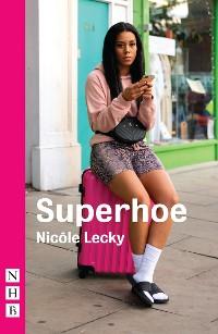 Cover Superhoe (NHB Modern Plays)