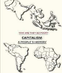 Cover WHY ARE THEY SO POOR?: CAPITALISM