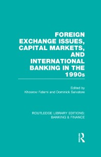 Cover Foreign Exchange Issues, Capital Markets and International Banking in the 1990s (RLE Banking & Finance)