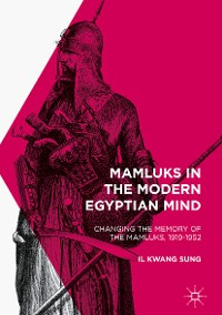 Cover Mamluks in the Modern Egyptian Mind