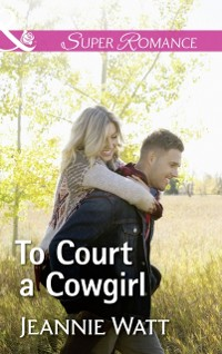 Cover To Court A Cowgirl (Mills & Boon Superromance) (The Brodys of Lightning Creek, Book 3)