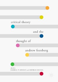 Cover Critical Theory and the Thought of Andrew Feenberg