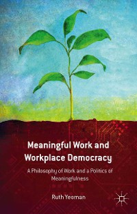 Cover Meaningful Work and Workplace Democracy