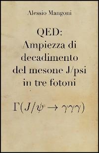 Cover QED: Ampiezza di decadimento del mesone J/psi in tre fotoni