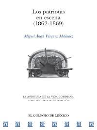 Cover Los patriotas en escena (1862-1869)