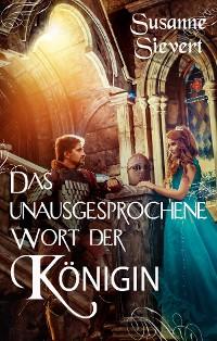Cover Das unausgesprochene Wort der Königin