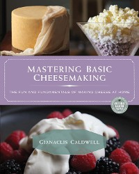 Cover Mastering Basic Cheesemaking