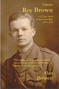 Cover Captain Roy Brown, A True Story of the Great War 1914-1918