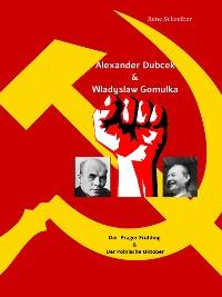 Cover Alexander Dubcek & Wladyslaw Gomulka, Der Prager Frühling & der Polnische Oktober
