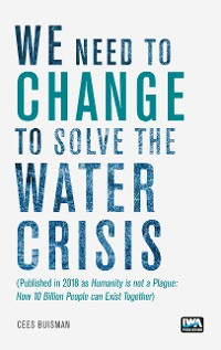 Cover We need to change to solve the Water Crisis