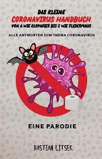 Cover Das kleine Coronavirus Handbuch - Von A wie Klopapier bis Z wie Fledermaus