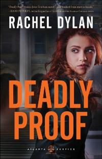 Cover Deadly Proof (Atlanta Justice Book #1)