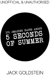 Cover 101 Amazing Facts about 5 Seconds of Summer