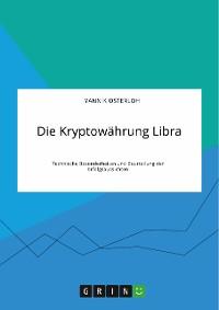 Cover Die Kryptowährung Libra. Technische Besonderheiten und Beurteilung der Erfolgsaussichten