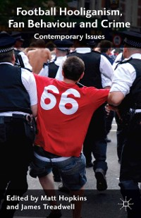 Cover Football Hooliganism, Fan Behaviour and Crime