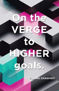 Cover On the Verge to Higher Goals