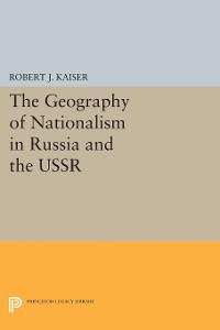 Cover The Geography of Nationalism in Russia and the USSR
