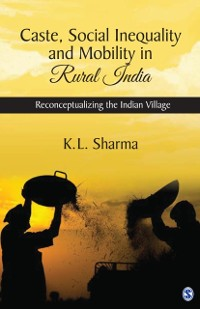Cover Caste, Social Inequality and Mobility in Rural India