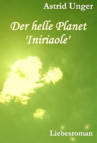 Cover Der helle Planet 'Iniriaole'
