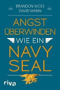 Cover Angst überwinden wie ein Navy SEAL