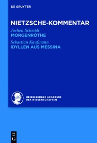Cover Kommentar zu Nietzsches &quote;Morgenrothe&quote;, &quote;Idyllen aus Messina&quote;