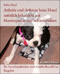 Cover Arthritis und Arthrose beim Hund Gelenkbeschwerden behandeln mit Homöopathie, Schüsslersalzen und Naturheilkunde