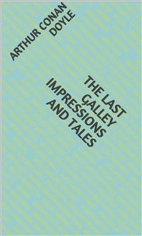 Cover The Last Galley Impressions and Tales